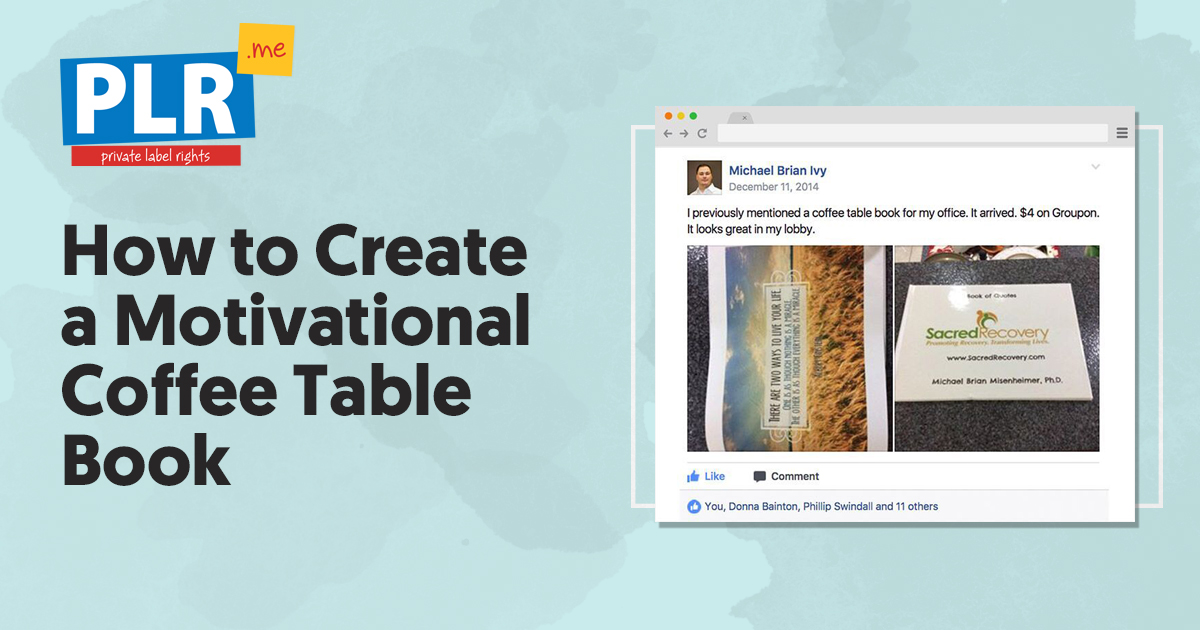 How To Create A Motivational Coffee Table Book