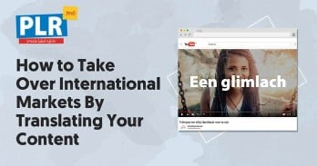 How to Take Over International Markets By Translating Your Content