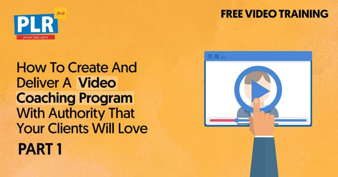 Create & Deliver a Video Coaching Program with Authority That Your Clients Will Love