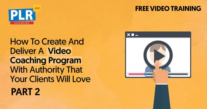 Create & Deliver a Video Coaching Program with Authority That Your Clients Will Love-2