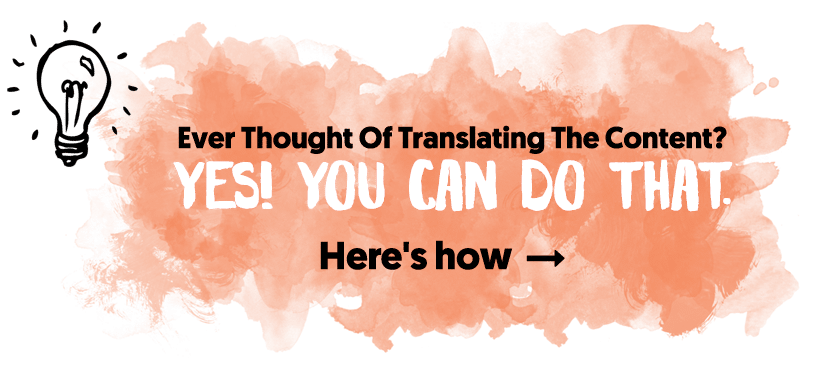 Ever Thought Of Translating The Content?