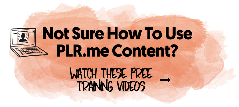 Not Sure How To Use PLR.me Content?
