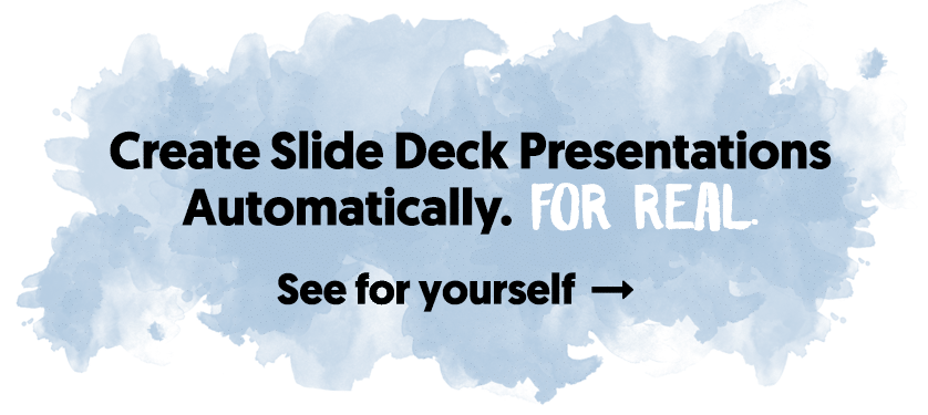 You Can Automatically Create Slide Deck Presentations